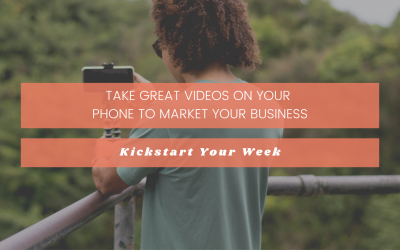 How to Take Great Videos on Your Phone to Market Your Business