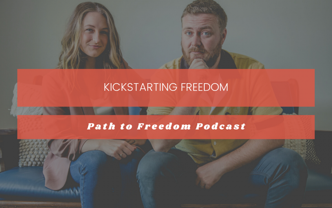 Path to Freedom Podcast with Guest Kickstart Collective